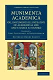 Munimenta Academica, or, Documents Illustrative of Academical Life and Studies at Oxford: Volume 1, Libri Cancellarii et Procuratorum, , 1108048781