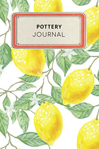 Pottery Journal: Cute Yellow Lemon Tropical Dotted Grid Bullet Journal Notebook - 100 pages 6 x 9 inches Log Book (My Hobbies Series Volume ()