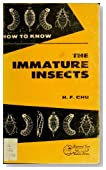 How to know the immature insects; an illustrated key for identifying the orders and families of many of the immature insects with suggestions for collecting, rearing and studying them