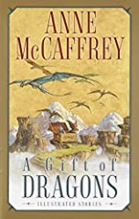 For more than thirty years, Pern has conjured visions of brave men and women mounted   upon the backs of dragons. As anyone knows who has been touched by the storytelling   magic of Anne McCaffrey, to read of the exotic world of Pern is to in...