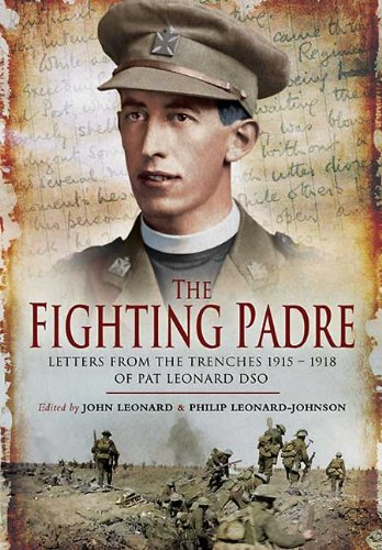 The Fighting Padre: Pat Leonard's Letters From the Trenches 1915-1918 pdf epub