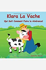 Klara La Vache Qui Sait Comment Faire La Reverence! (Friendship Series 1) (Volume 1) (French Edition) Paperback