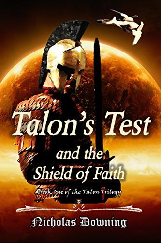 ??EXCLUSIVE?? Talon's Test And The Shield Of Faith (The Talon Trilogy - Christian Science Fiction & Fantasy Series Book 1). LINHAS March Saves Fortune gestion Zealand fomentar