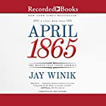 April 1865: The Month That Saved America | Professor Jay Winik