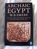Archaic Egypt, Walter B. Emery, 0140204628