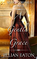 A Gentle Grace (Wedded Women Quartet Book 4)