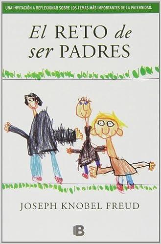 El reto de ser padres (No ficción): Amazon.es: Knobel Freud, Joseph: Libros
