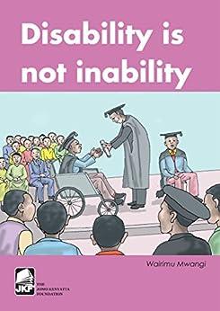 Disability Is Not Inability by [Mwangi, Wairimu]