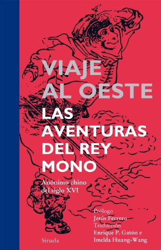 Viaje al oeste / Journey to the West: Las aventuras del rey mono / The Adventures of Monkey King (Spanish Edition)