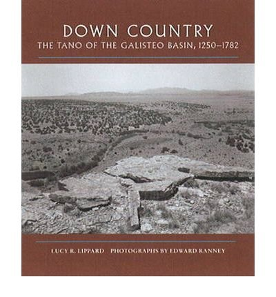 By Lucy R. Lippard - Down Country: The Tano of the Galisteo Basin, 1250-1782 (2010-05-31) [Hardcover] PDF