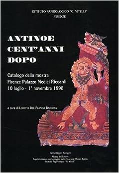 Book Antinoe cent'anni dopo. Catalogo della mostra (Firenze, palazzo Medici Riccardi, 10 luglio-1 novembre 1998)