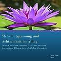Mehr Entspannung und Achtsamkeit im Alltag: Geführte Meditation Hörbuch von Peter Beer Gesprochen von: Peter Beer