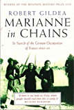 Marianne In Chains: In Search of the German Occupation 1940-45 (English Edition)