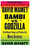 bambi vs godzilla on the nature purpose and practice of the movie business