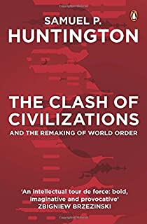 the clash of civilizations the debate foreign affairs samuel p the clash of civilizations and the remaking of world order