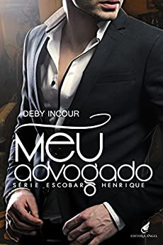 Meu Advogado: Série Escobar - Henrique por [Incour, Deby]