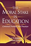The Moral Stake in Education, Joan Goodman, 1439228787