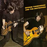 : George Thorogood & Destroyers