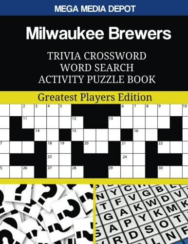 Milwaukee Brewers Trivia Crossword Word Search Activity Puzzle Book: Greatest Players Edition -