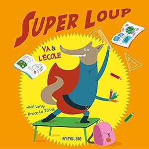 """Afficher """"Super loup va a l'école"""""""