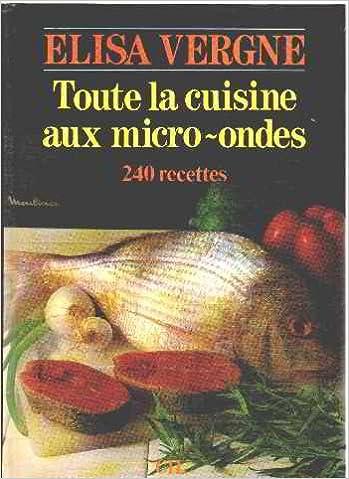 Ebooks à télécharger en ligne Toute la cuisine aux micro-ondes PDF ePub MOBI