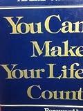 You Can Make Your Life Count, Arthur Caliandro, 0916392791