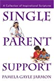 Single Parent Support, Pamela Gayle Jarmon, 0595248802
