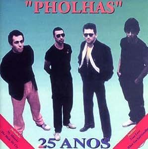 Pholhas - 25 Anos