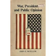 War, Presidents and Public Opinion