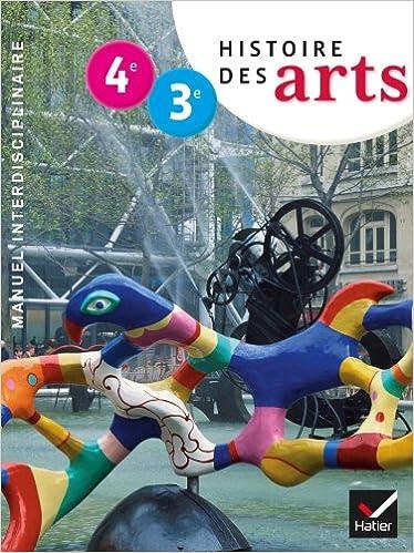 Histoire des Arts 4e-3e éd. 2013 - Manuel de l'élève epub pdf