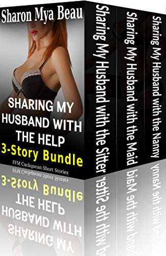Sharing My Husband with the Help 3-Story Bundle: (FFM Cuckquean Short ()