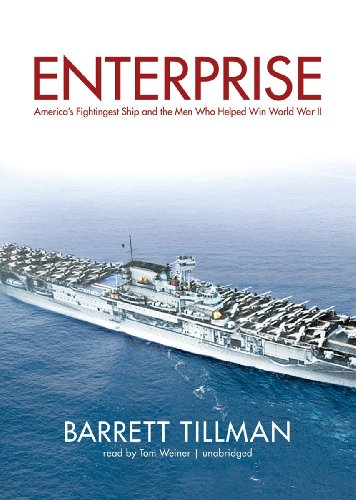 Enterprise: America's Fightingest Ship and the Men Who Helped Win World War II (Library Edition)