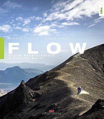 Flow: Warum Mountainbiken glücklich macht Taschenbuch – 12. Oktober 2015 Harald Philipp Simon Sirch Delius Klasing 3667103018