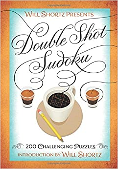 Book Will Shortz Presents Double Shot Sudoku: 200 Challenging Puzzles