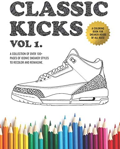 Classic Kicks Vol 1 An Stress Relieving Adult Coloring Book For Sneaker Heads By Treehaus Electric Amazon Ae