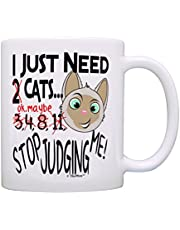 Cat Mug I Just Need Cats Stop Judging Me Cat Themed Gift Cat Gifts for Women Cat Gifts for Men Pet Lover Gift Coffee Mug Tea Cup White