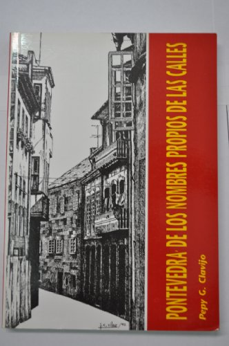Pontevedra, de los nombres propios de la[s] calles (Spanish Edition)