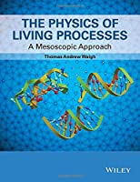 The Physics of Living Processes: A Mesoscopic Approach Front Cover