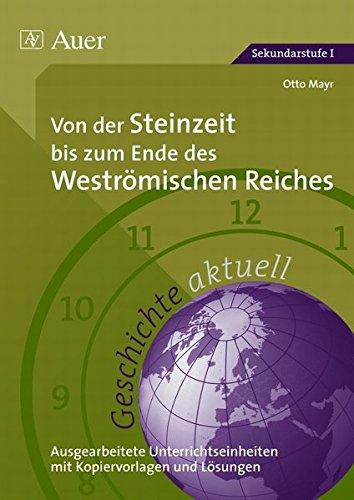 Geschichte aktuell, Band 1: Von der Steinzeit bis zum Ende des Weströmischen Reiches (5. bis 7. Klasse)
