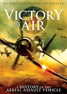 Victory by Air: A History of the Aerial Assault Vehicle