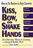 img - for By Terri Morrison - Kiss, Bow or Shake Hands: How to Do Business in Sixty Countries (11.1.1994) book / textbook / text book
