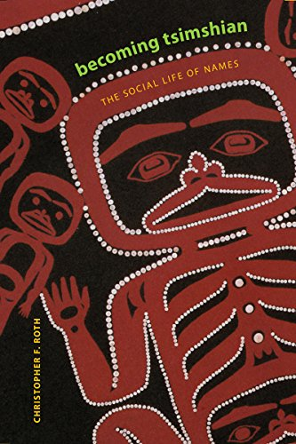 Becoming Tsimshian: The Social Life of Names