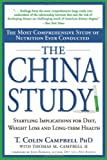 img - for The China Study: The Most Comprehensive Study of Nutrition Ever Conducted and the Startling Implications for Diet, Weight Loss and Long-term Health book / textbook / text book