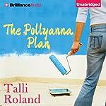 The Pollyanna Plan | Talli Roland