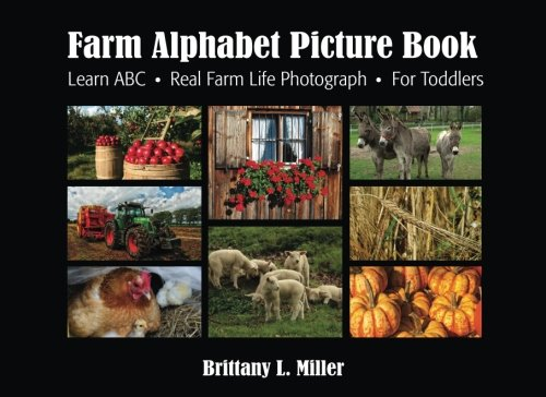 Farm Alphabet Picture Book: Learn ABC . Real Farm Life Photographs . For Toddlers ()