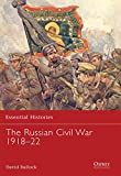 The Russian Civil War 1918–22 (Essential Histories)