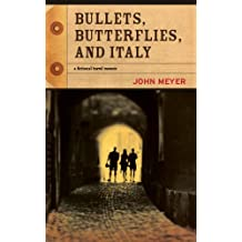 Bullets, Butterflies, and Italy