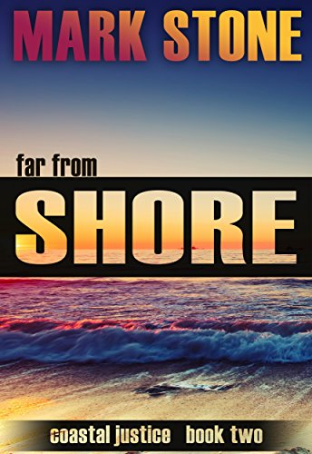 Far From Shore (Coastal Justice Suspense Series Book 2)...