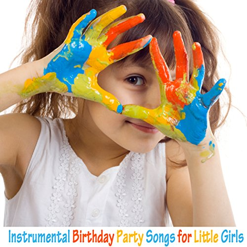 Instrumental Birthday Party Songs for Little - Birthday Music Girls Party
