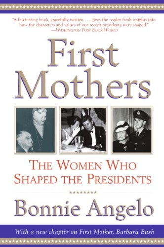First Mothers: The Women Who Shaped the Presidents cover